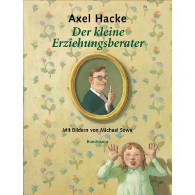Axel Hackes kleiner Erziehungsratgeber